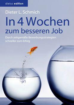 In vier Wochen zum besseren Job von Schmich,  Dieter L.