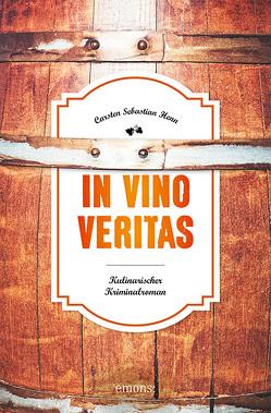 In Vino Veritas von Henn,  Carsten Sebastian