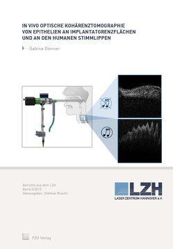 In vivo optische Kohärenztomographie von Epithelien an Implantatgrenzflächen und an den humanen Stimmlippen von Donner,  Sabine, Kracht,  Dietmar