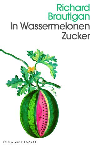 In Wassermelonen Zucker von Brautigan,  Richard, Ohnemus,  Günter
