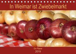 In Weimar ist Zwiebelmarkt (Tischkalender 2019 DIN A5 quer) von Flori0,  k.A.