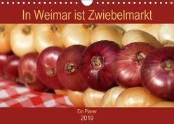 In Weimar ist Zwiebelmarkt (Wandkalender 2019 DIN A4 quer) von Flori0,  k.A.