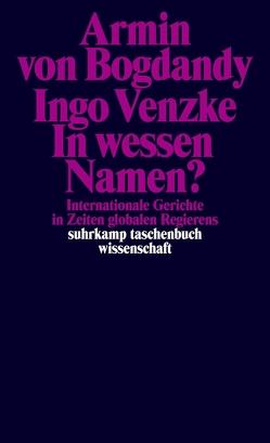 In wessen Namen? von Bogdandy,  Armin von, Venzke,  Ingo