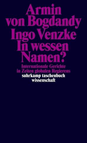 In wessen Namen? von Bogdandy,  Armin, Bogdandy,  Armin von, Venzke,  Ingo