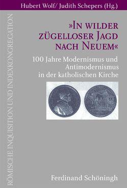 """""""In wilder zügelloser Jagd nach Neuem"""" von Schepers,  Judith, Schepers,  Juditz, Wolf,  Hubert"""