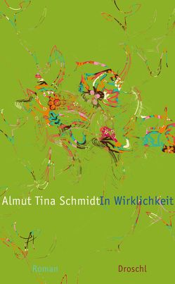 In Wirklichkeit von Schmidt,  Almut Tina