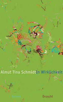 In Wirklichkeit von Schmidt,  Almut T