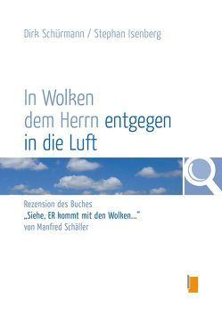 In Wolken dem Herrn entgegen in die Luft von Isenberg,  Stephan, Schürmann,  Dirk