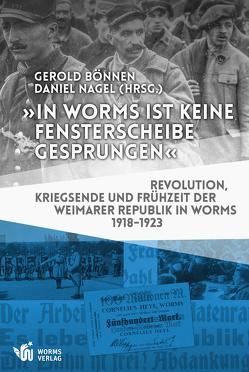 """""""In Worms ist keine Fensterscheibe gesprungen"""" von Boennen,  Gerold, Nagel,  Daniel"""