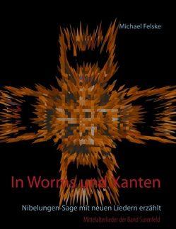 In Worms und Xanten von Felske,  Michael