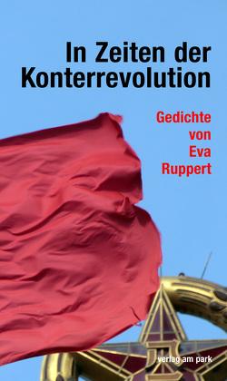 In Zeiten der Konterrevolution von Ruppert,  Eva