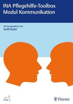 INA Pflegehilfe-Toolbox – Modul Kommunikation von Badel,  Steffi