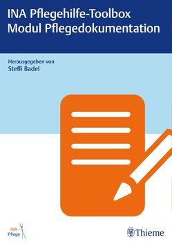 INA Pflegehilfe-Toolbox – Modul Pflegedokumentation von Badel,  Steffi