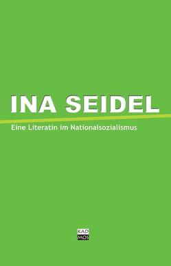 Ina Seidel und die Literaten des Nationalsozialismus von Stadt Braunschweig