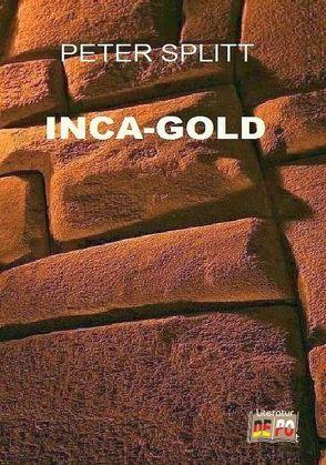 INCA-GOLD von Splitt,  Peter