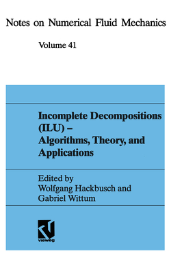 Incomplete Decomposition (ILU) — Algorithms, Theory, and Applications von Hackbusch,  Wolfgang, Wittum,  Gabriel