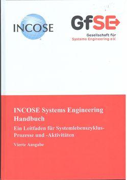 INCOSE Systems Engineering Handbuch von Dr. Endler,  David, Forsberg,  Kevin, Geisreiter,  Martin, Hamelin,  R. Douglas, Kaffenberger,  Rüdiger, Rambo,  Jürgen, Roedler,  Garry J., Shortell,  Thomas M., Walden,  David D.
