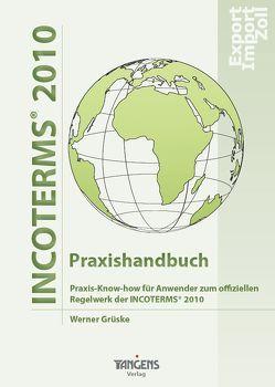 INCOTERMS® 2010 – Das Praxishandbuch von Grüske,  Werner