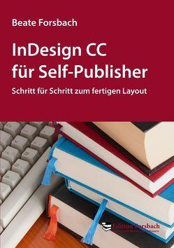 InDesign CC für Self-Publisher von Forsbach,  Beate
