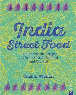 India Street Food von Hunke-Wormser,  Annegret, Makan,  Chetna, Theis-Passaro,  Claudia