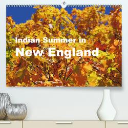 Indian Summer in New England (Premium, hochwertiger DIN A2 Wandkalender 2021, Kunstdruck in Hochglanz) von Blass,  Bettina