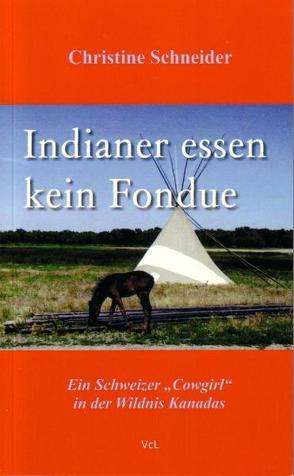 Indianer essen kein Fondue von Schneider,  Christine