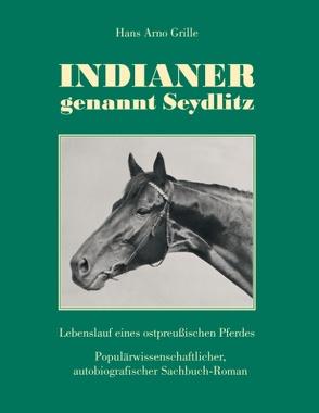 Indianer, genannt Seydlitz von Grille,  Hans Arno