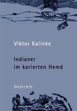 Indianer im karierten Hemd von Kalinke,  Viktor, Quitz,  Marion
