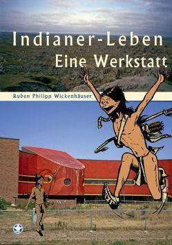 Indianer-Leben von Wickenhäuser,  Ruben Philipp
