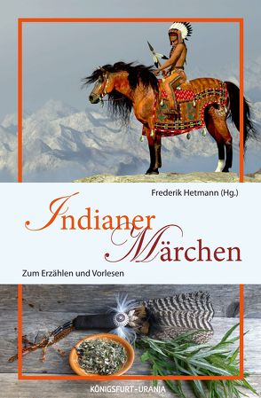 Indianer-Märchen von Hetmann,  Frederik