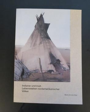 Indianer und Inuit von Elser,  Michael, Schultz,  Martin, Studer,  Daniel, Weber,  Daniel