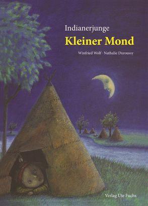 Indianerjunge Kleiner Mond von Nathalie,  Duroussy, Winfried,  Wolf