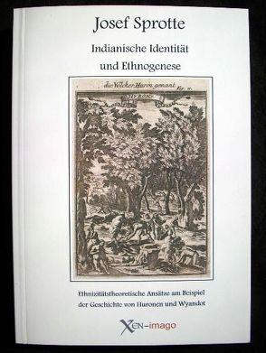 Indianische Identität und Ethnogenese von Sprotte,  Josef