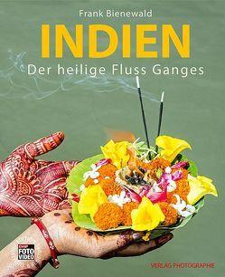 Indien – Der heilige Fluss Ganges von Bienewald,  Frank