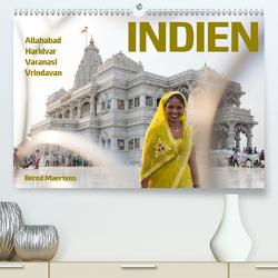INDIEN Allahabad Haridwar Varanasi Vrindavan (Premium, hochwertiger DIN A2 Wandkalender 2020, Kunstdruck in Hochglanz) von Maertens,  Bernd