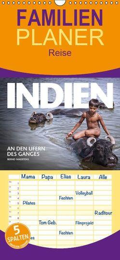 INDIEN An den Ufern des Ganges – Familienplaner hoch (Wandkalender 2019 , 21 cm x 45 cm, hoch) von Maertens,  Bernd