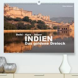 Indien – das goldene Dreieck, Delhi-Agra-Jaipur (Premium, hochwertiger DIN A2 Wandkalender 2021, Kunstdruck in Hochglanz) von Schickert,  Peter