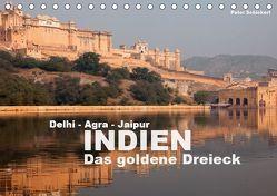 Indien – das goldene Dreieck, Delhi-Agra-Jaipur (Tischkalender 2019 DIN A5 quer) von Schickert,  Peter