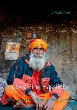 Indien: Eine Hassliebe von Walsdorff,  Jo