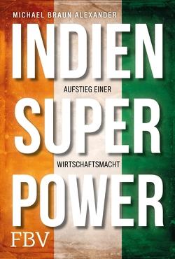 Indien Superpower von Alexander,  Michael Braun