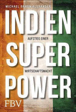 Indien Superpower von Braun Alexander,  Michael
