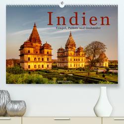 Indien: Tempel, Paläste und Grabmäler (Premium, hochwertiger DIN A2 Wandkalender 2021, Kunstdruck in Hochglanz) von Benninghofen,  Jens