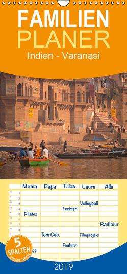 Indien – Varanasi – Familienplaner hoch (Wandkalender 2019 , 21 cm x 45 cm, hoch) von Schickert,  Peter