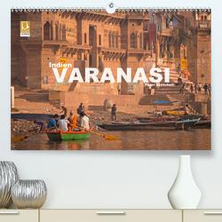 Indien – Varanasi (Premium, hochwertiger DIN A2 Wandkalender 2020, Kunstdruck in Hochglanz) von Schickert,  Peter
