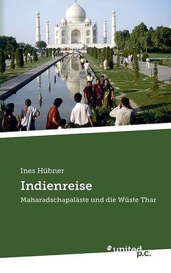 Indienreise von Hübner,  Ines