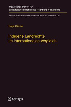 Indigene Landrechte im internationalen Vergleich von Göcke,  Katja