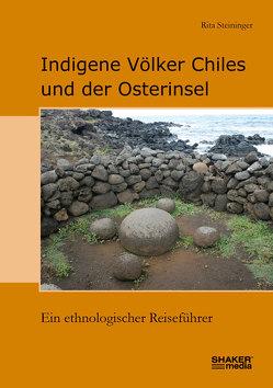 Indigene Völker Chiles und der Osterinsel von Steininger,  Rita
