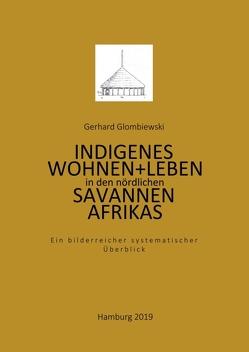 Indigenes Wohnen und Leben in den nördlichen Savannen Afrikas von Glombiewski,  Gerhard