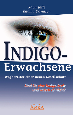 Indigo-Erwachsene. Wegbereiter einer neuen Gesellschaft. von Davidson,  Ritama, Jaffe,  Kabir