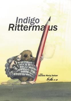 Indigo Rittermaus von Seitzer,  Daniela Maria